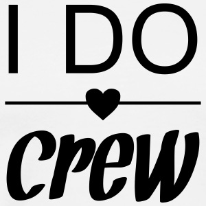 I do crew - Men's Premium T-Shirt