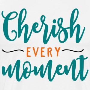 Cherish Every Moment - Men's Premium T-Shirt