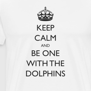 Keep Calm and Be One With The Dolphins Swim Tshirt - Men's Premium T-Shirt