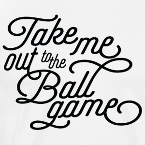 Take Me Out to the Ballgame v2 - Men's Premium T-Shirt