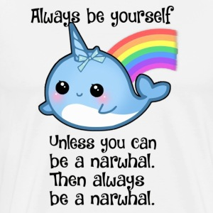 The Always Be A Narwhal - Men's Premium T-Shirt