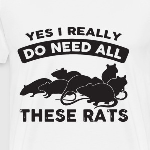 yes i really do need all these rats - Men's Premium T-Shirt