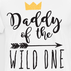 Dad Mom Mama Daddy of the Wild One Shirt Wild One - Men's Premium T-Shirt