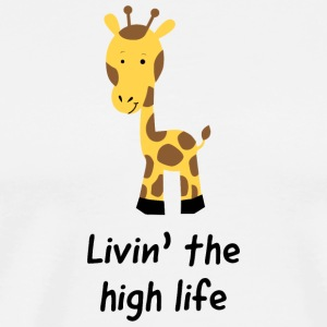 Giraffe - Livin' the high life (giraffe) - Men's Premium T-Shirt