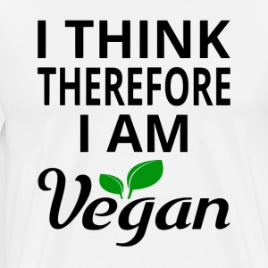 I Think Therefore I Am Vegan - Men's Premium T-Shirt