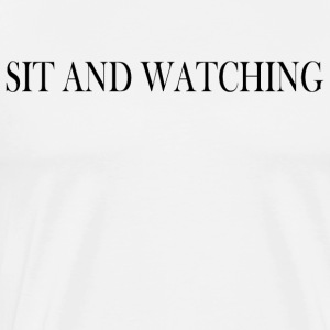Sit and watching - Men's Premium T-Shirt