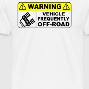 VEHICLE FREQUENTLY OFF ROAD - Men's Premium T-Shirt