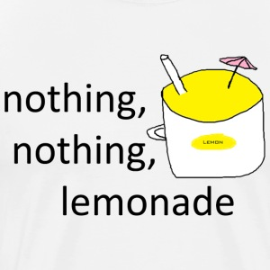 Nothing Nothing Lemonade - Men's Premium T-Shirt