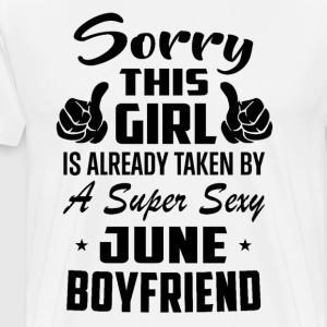 This Girl Is Taken By A Super Sexy June Boyfriend - Men's Premium T-Shirt