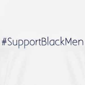 Support Black Men T-Shirts - Men's Premium T-Shirt