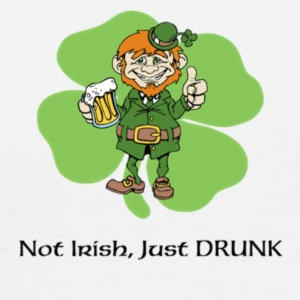 Not Irish, Just Drunk - Men's Premium T-Shirt