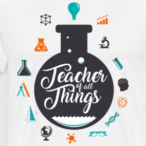 Teacher of all Things T Shirt - Men's Premium T-Shirt