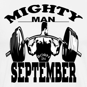 Mighty Man Born In September - Men's Premium T-Shirt