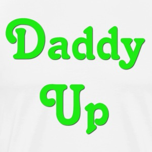 Daddy Up - Men's Premium T-Shirt