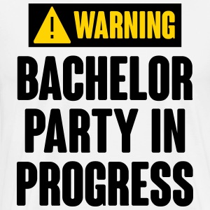 Warning! Bachelor Party In Progress