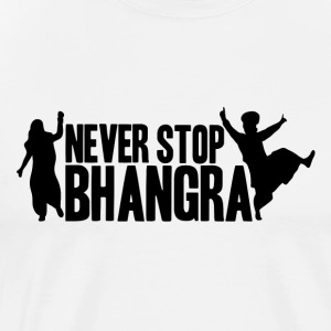 NEVER STOP BHANGRA (B) - Men's Premium T-Shirt