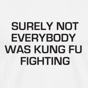 Kung Fu Fighting - Men's Premium T-Shirt