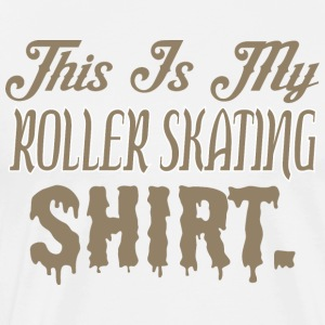 This Is My Roller Skating Shirt - Men's Premium T-Shirt