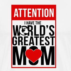 ATTENTION WORLDS GREATEST MOM T SHIRT