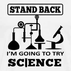 STAND BACK I M GOING TO TRY SCIENCE BLACK - Men's Premium T-Shirt