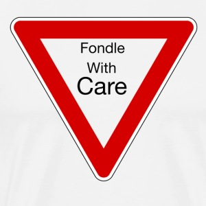 Fondle with care - Men's Premium T-Shirt