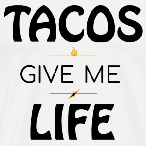 Tacos Give Me Life - Men's Premium T-Shirt