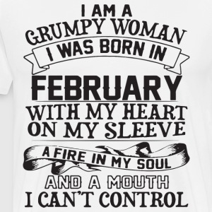 i am a grumpy woman i was born in febuary with my - Men's Premium T-Shirt