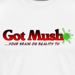 Got Mush? ...your brain on reality tv - Men's Premium T-Shirt