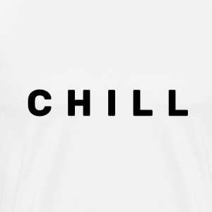 Chill - Men's Premium T-Shirt