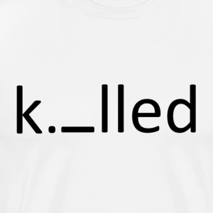 Killed - Men's Premium T-Shirt