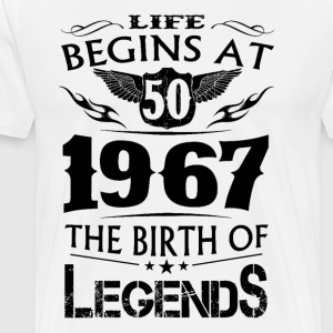 Life Begins At 50 1967 The Birth Of Legends - Men's Premium T-Shirt