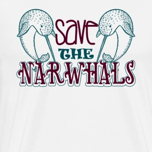 Save The Narwhals T Shirt - Men's Premium T-Shirt