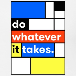 Do Whatever it Takes - Men's Premium T-Shirt