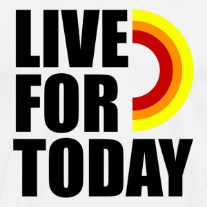 Live For Today - Men's Premium T-Shirt