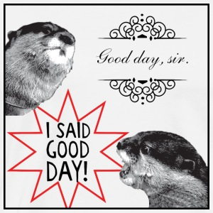 Good Day Sir Otter Meme - Men's Premium T-Shirt