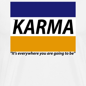 KARMA It's everywhere you are going to be - Men's Premium T-Shirt