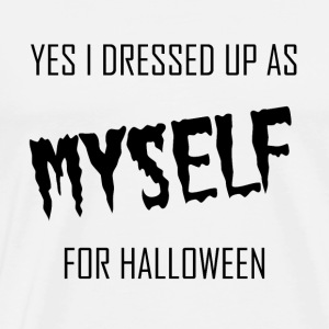 yes i dressed up as myself for halloween - black - Men's Premium T-Shirt