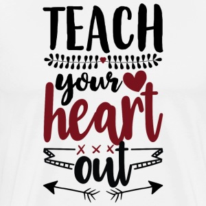 teach your heart out - Men's Premium T-Shirt