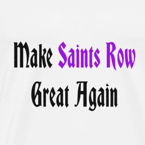 Make Saints Row Great Again. - Men's Premium T-Shirt