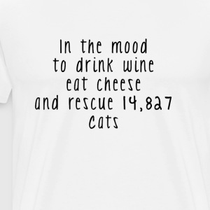 Drink Wine Eat Cheese and Rescue Cats T-shirt - Men's Premium T-Shirt