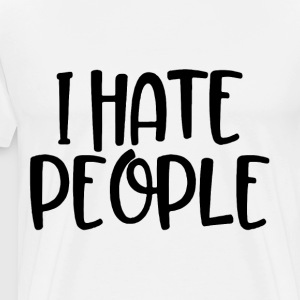 I Hate People t-shirts - Men's Premium T-Shirt