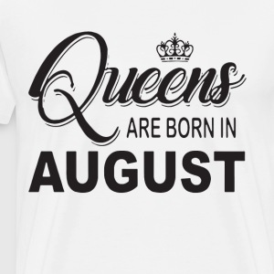 Queens are born in august t-shirts - Men's Premium T-Shirt