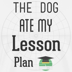 The Dog Ate My Lesson Plan T Shirt - Men's Premium T-Shirt