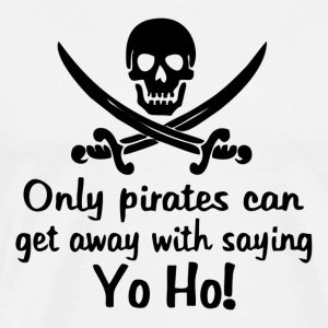 Only Pirates Can get Away - Men's Premium T-Shirt