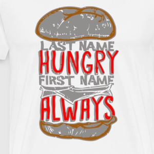 Last Name Hungry First Always Funny Cool Hamburger - Men's Premium T-Shirt