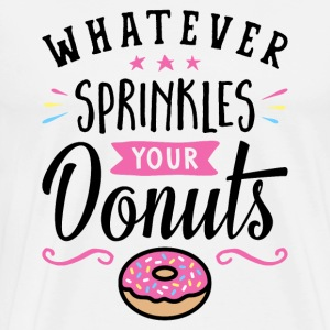 Whatever Sprinkles Your Donuts Typography - Men's Premium T-Shirt