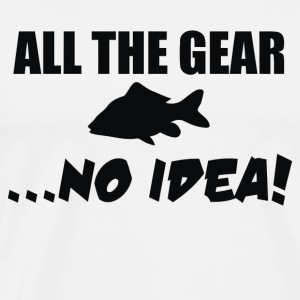 All The Gear No Idea - Men's Premium T-Shirt