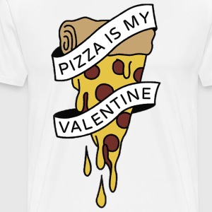 PIZZA IS MY VALENTINE PIZZA LOVE TEAM 10 - Men's Premium T-Shirt