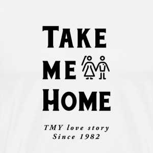 Take Me Home - TMY Design Love History - Men's Premium T-Shirt