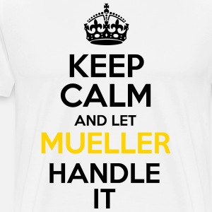 Keep Calm And Let Mueller Handle It